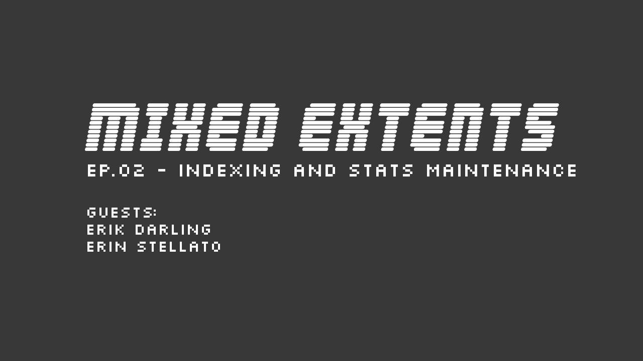 02: Indexing and Stats Maintenance